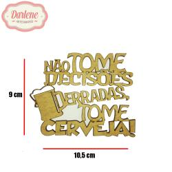 MDF APL FRASE NAO TOME DECISOES 10X9 3MM